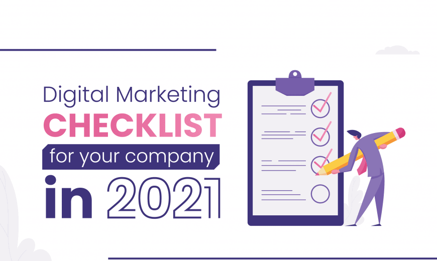 Digital Marketing Checklist for Your Company in 2021